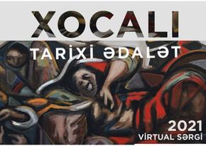 """""""Xocalı-Tarixi Ədalət"""" adlı virtual sərgi keçiriləcək"""