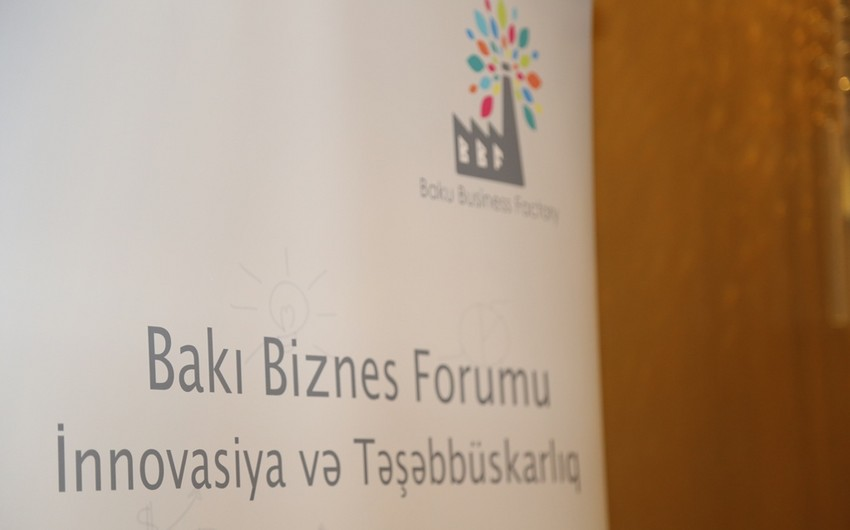 """""""Baku Business Factory"""" təşəbbüskarlıq mövzusunda biznes forum keçirib"""