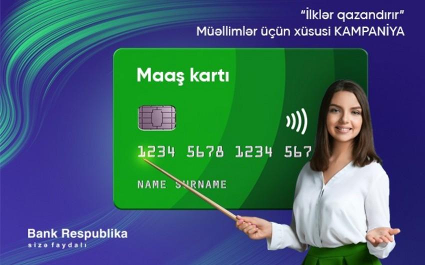 """""""Bank Respublika"""" müəllimlər üçün """"İlklər qazandırır"""" kredit kampaniyasına start verir"""