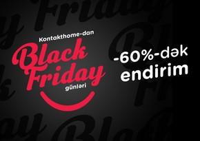 Kontakt Home-da Black Friday endirimləri erkən başlayacaq – 60%-DƏK ENDİRİM