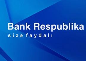 Bank Respublika I rübdə uğurlu maliyyə nəticələri nümayiş etdirib