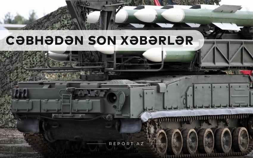 """Cəbhədən son xəbərlər: """"Kub"""" ZRK məhv edildi"""