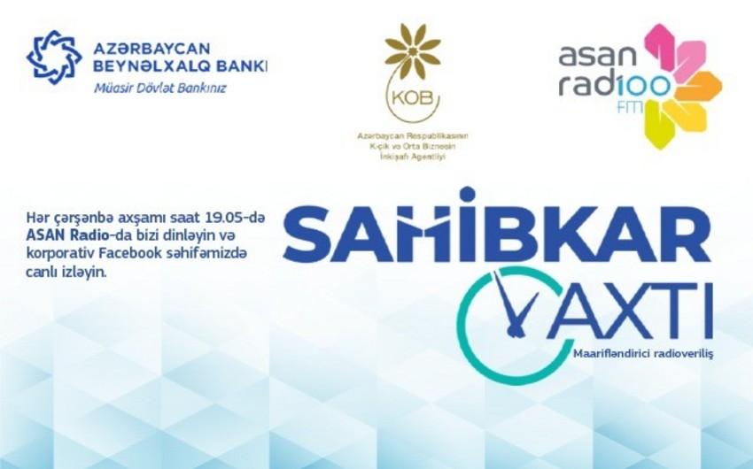 """Azərbaycan Beynəlxalq Bankı, KOBİA və ASAN radionun """"Sahibkar vaxtı"""" başlanır"""