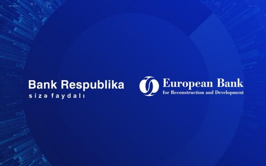 """EBRD və Bank Respublika """"Maliyyə vasitəçilərinin potensialının gücləndirilməsi proqramı"""" çərçivəsində əməkdaşlıq edəcək"""