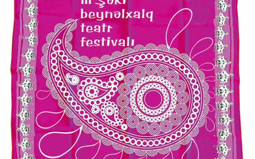 III Şəki Beynəlxalq Teatr Festivalı keçiriləcək