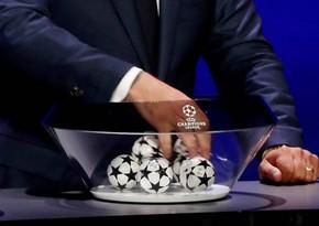 UEFA Çempionlar Liqasında 2019/2020 mövsümünün son püşkü atılır