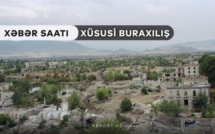 """""""Xəbər Saatı"""": Bir neçə kənd və qəsəbə azad olundu"""