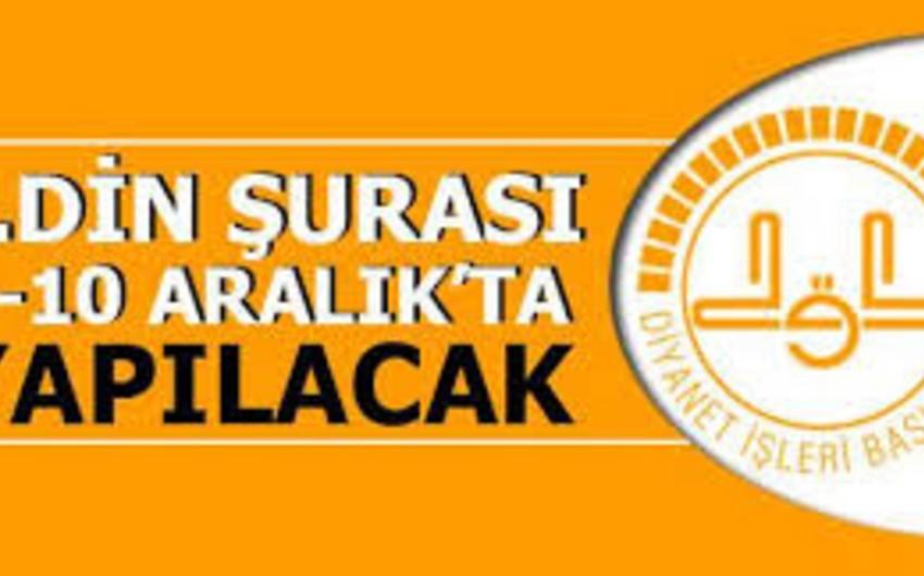 Ankarada sabah 5-ci Din Şurası başlayacaq