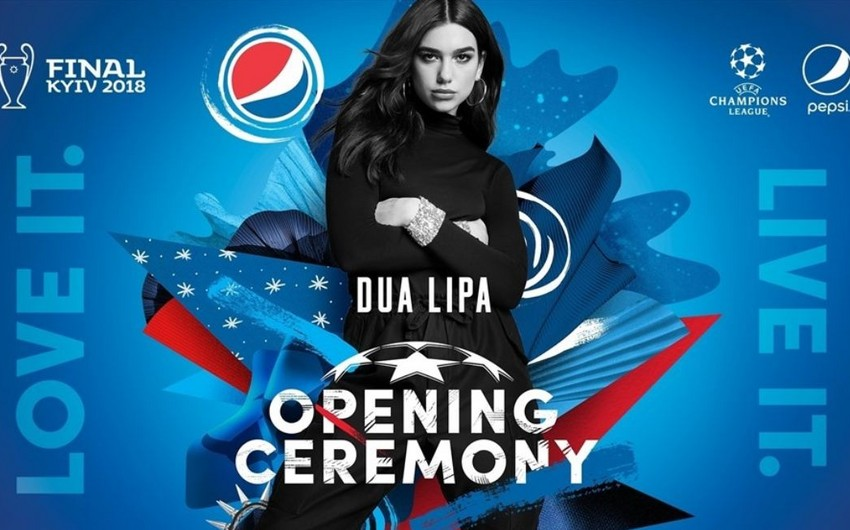 Dua Lipa Çempionlar Liqasının final matçının açılış mərasimində çıxış edəcək