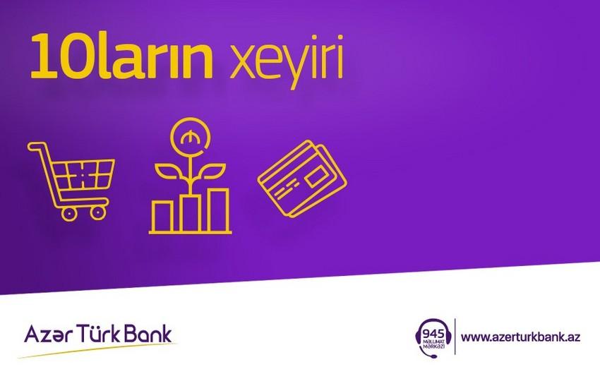 """Azər Türk Bank """"10ların xeyiri"""" adlı kampaniyaya başlayır"""