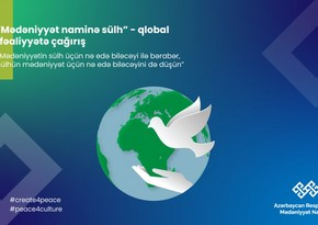 """Azərbaycan """"Mədəniyyət naminə sülh"""" adlı qlobal kampaniyaya başlayıb"""