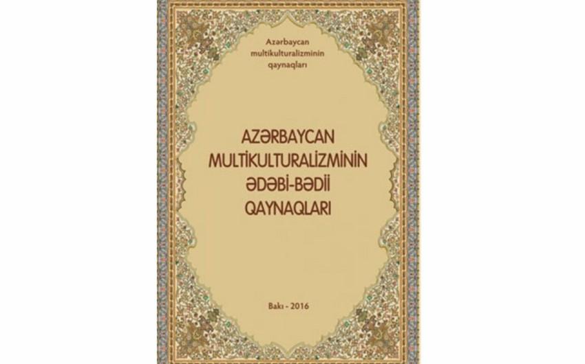 """""""Azərbaycan multikulturalizminin ədəbi-bədii qaynaqları"""" kitabı çapdan çıxıb"""