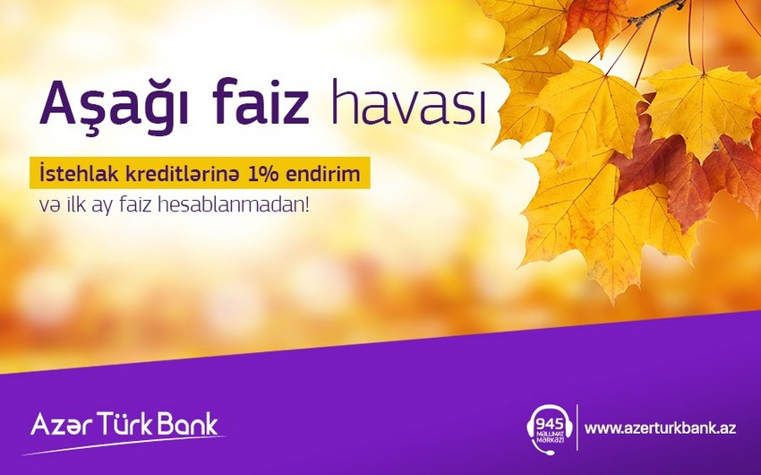 Azer Turk Bank launches the campaign Low interest weather