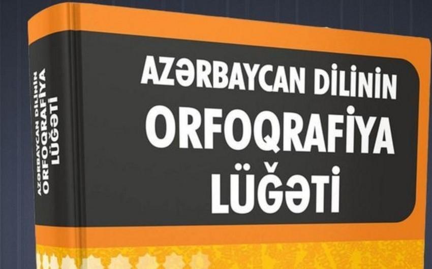 Dilçilik İnstitutu: Yeni orfoqrafiya lüğətində 97 min söz saxlanılıb