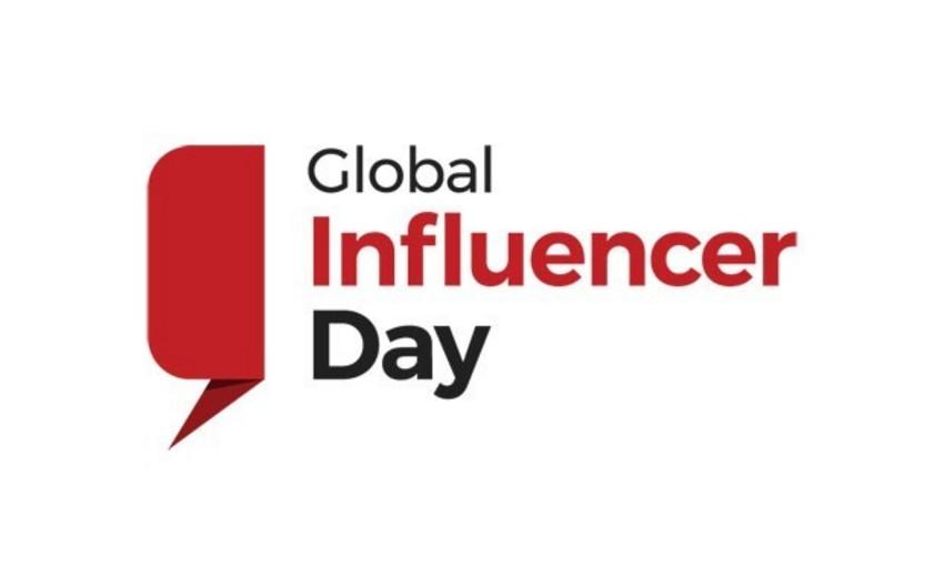 """Bakıda """"Global İnfluencer Day"""" keçiriləcək"""
