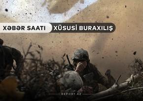"""""""Xəbər Saatı"""": Düşmən Cəbrayıl və Xocavənd istiqamətində məhv edildi"""