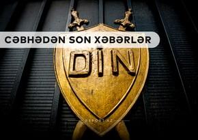 Cəbhədən son xəbərlər: Vətəndaşlara xəbərdarlıq olundu