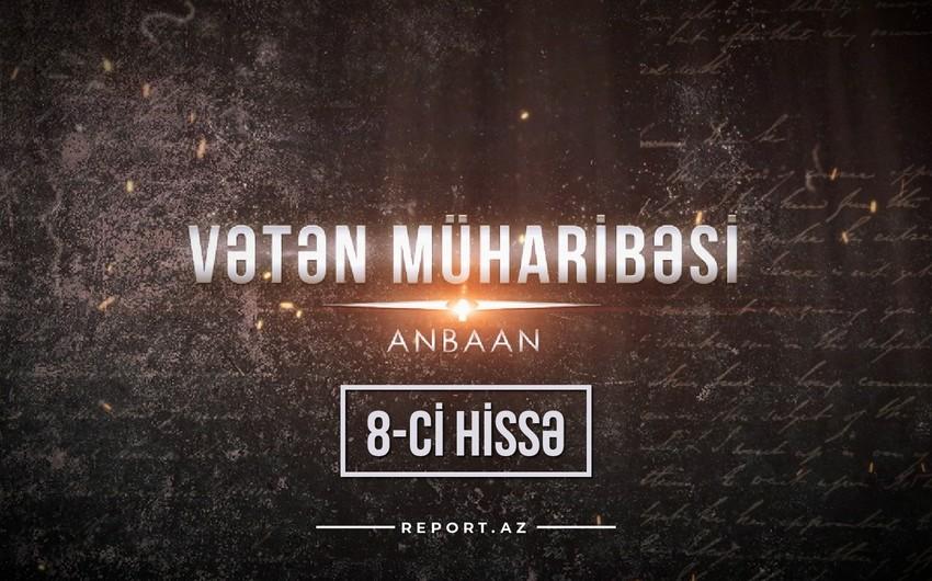 """""""Vətən Müharibəsi – anbaan"""" (səkkizinci hissə)"""