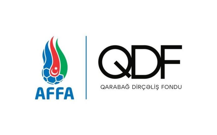 AFFA oyunlardan əldə olunan gəlirin bir qisminiQarabağ Dirçəliş Fonduna ianə edəcək