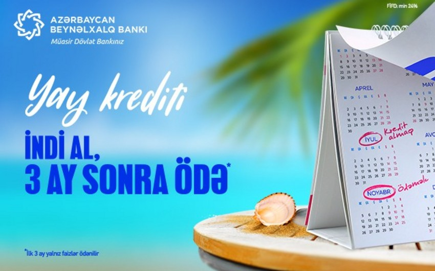 Azərbaycan Beynəlxalq Bankı yeni kredit kampaniyasına başlayıb