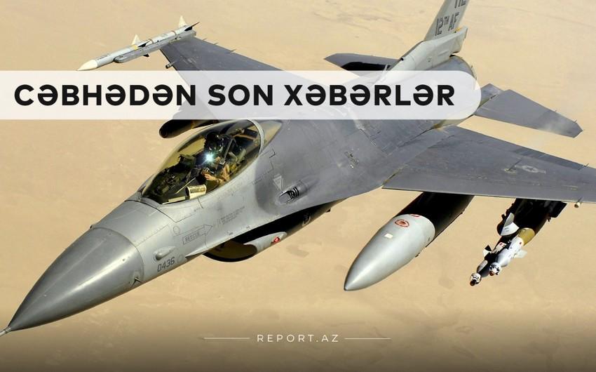 Cəbhədən son xəbərlər:  Prezidentdən F-16 xəbərdarlığı