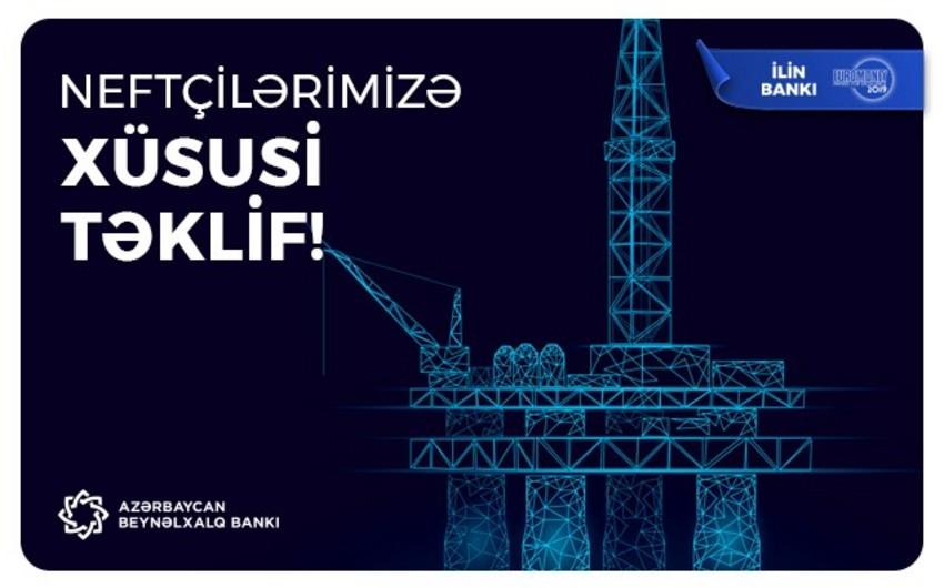 Azərbaycan Beynəlxalq Bankı neftçilər üçün kredit kampaniyası keçirir