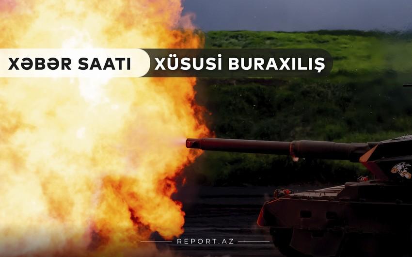 """""""Xəbər Saatı"""": Düşmən rayonlarımızı yenidən atəşə tutub"""