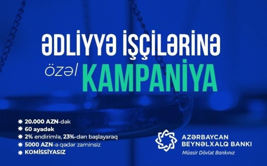 Azərbaycan Beynəlxalq Bankı ədliyyə işçiləri üçün kredit kampaniyası keçirir