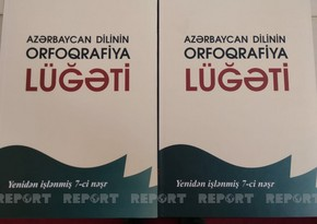 Spelling Dictionary of Azerbaijani Language published - EXCLUSIVE