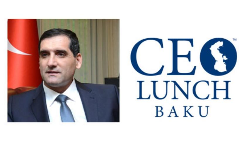 Türkiyə səfiri CEO Lunch Baku-nun fəxri qonağı olacaq