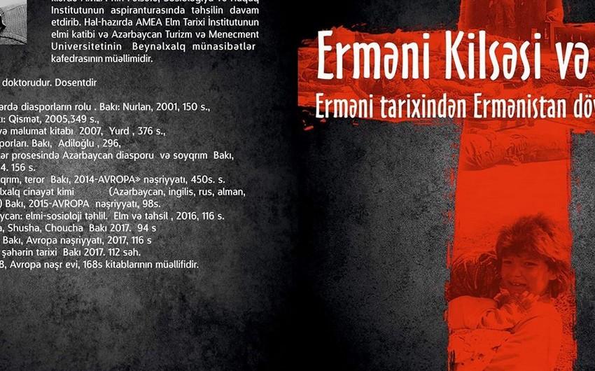 """Erməni kilsəsi və terror. Erməni tarixindən Ermənistan dövlətinə qədər"""" adlı kitab nəşr edilib"""