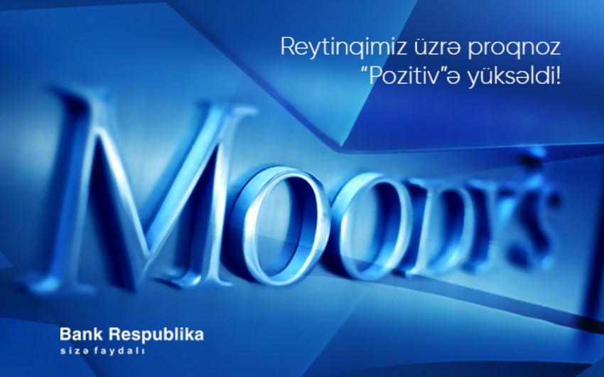 """""""Moody's"""" """"Bank Respublika""""nın reytinqi üzrə proqnozunu iki pillə yüksəltdi"""