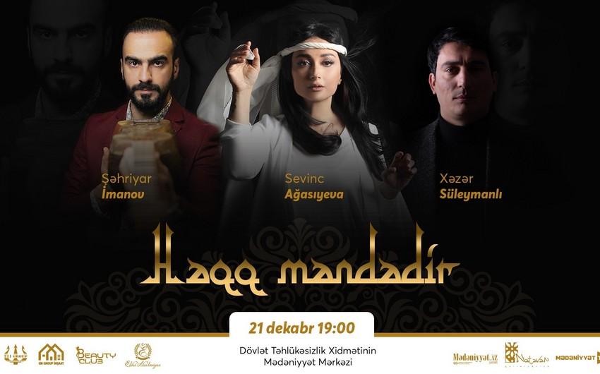 """""""Nəsimi ili""""nə həsr olunan """"Həqq məndədir"""" konserti keçiriləcək"""