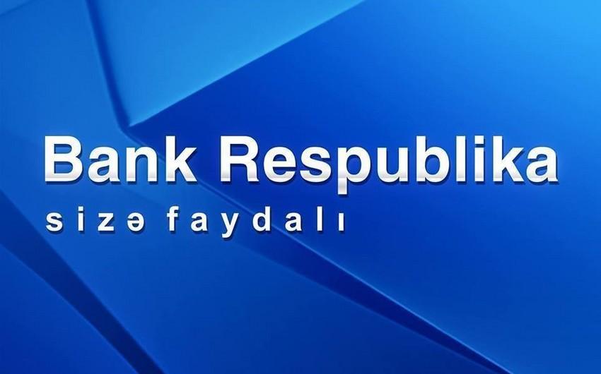 """""""Bank Respublika"""" ötən il biznesin bütün seqmentləri üzrə dinamik inkişaf edib"""