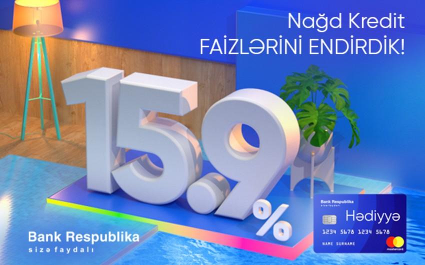 Bank Respublika kredit faizlərini 15,9%-ə endirdi!