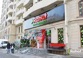 """""""RAHAT"""" supermarketlər şəbəkəsinin daha 2 filialı fəaliyyətə başladı"""