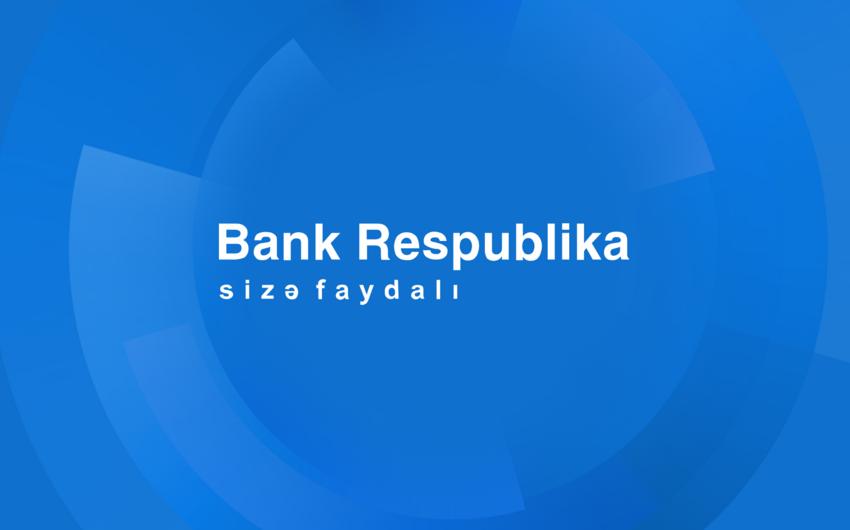 """""""Bank Respublika"""" bütün maliyyə göstəriciləri üzrə artım nümayiş etdirib"""