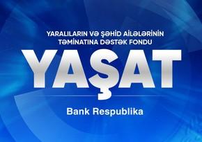 """Bank Respublika"" YAŞAT Fonduna200 min manat köçürdü"