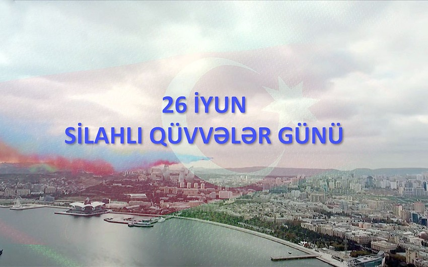 26 İyun - Silahlı Qüvvələr Günü - VİDEO