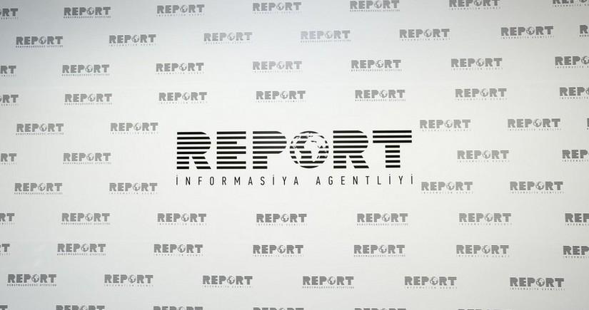 Xarici media Report İnformasiya Agentliyinə istinad edir