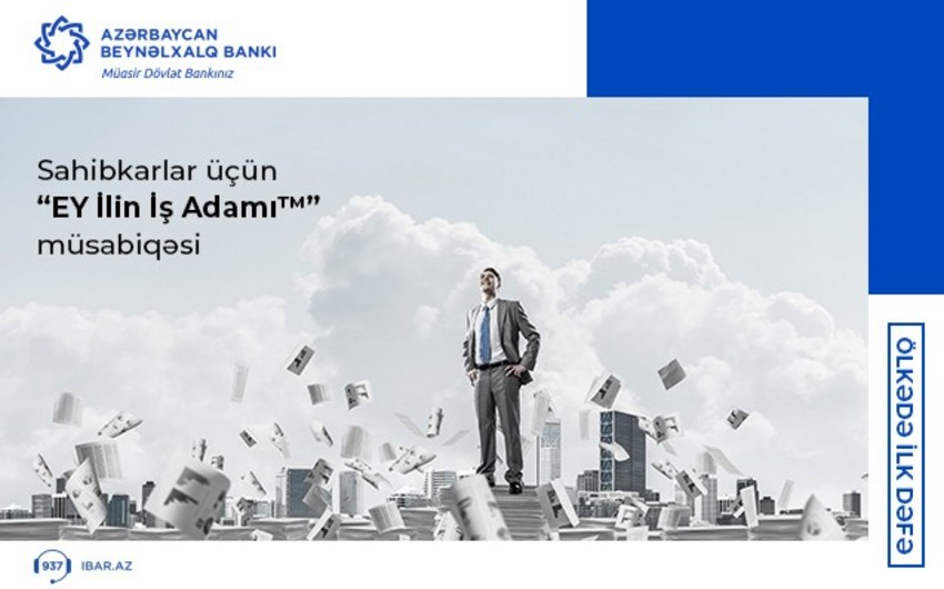"""Azərbaycan Beynəlxalq Bankı """"EY İlin İş Adamı"""" proqramının başlanmasını elan edib"""