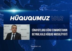"""Ekspert: """"Azərbaycan Ermənistanın təzminat ödəməsi üçün beynəlxalq sənədlərə əsaslanan iş aparır"""" - VİDEO"""