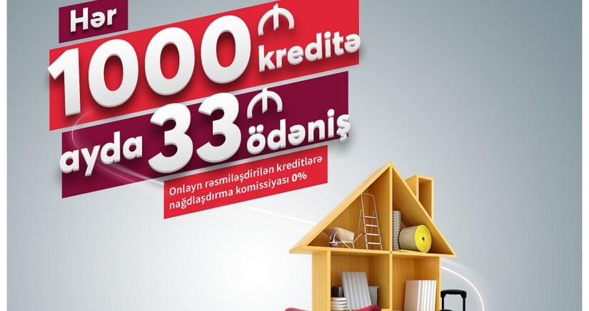 Hər 1000 manat kredit üçün, ayda 33 manat ödəniş edin!