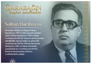 Qarabağın məşhur müəllimləri– Soltan Hacıbəyov