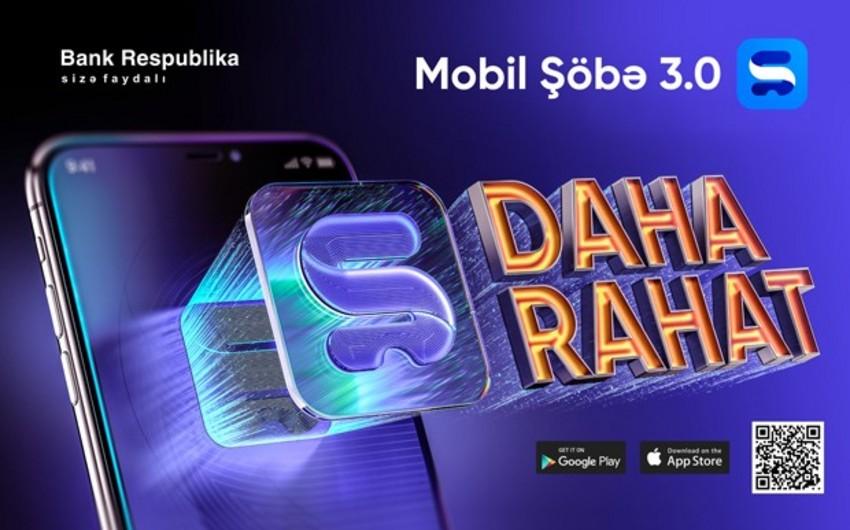 """""""Bank Respublika"""" """"Mobil Şöbə 3.0"""" mobil əlavəsinin yenilənmiş versiyasını təqdim edib"""
