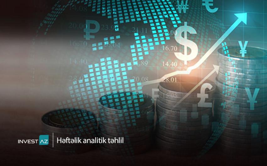 """""""Invest-AZ""""dan dünya maliyyə bazarları ilə bağlı həftəlik analiz"""