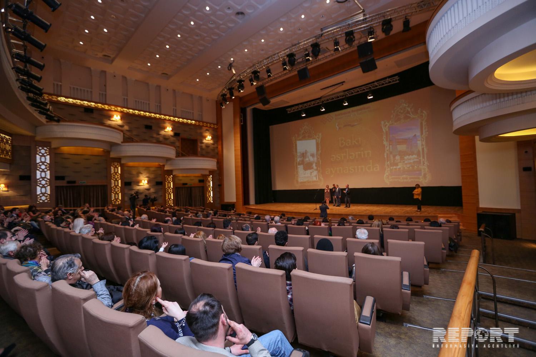 Nizami Kino Mərkəzində Bakı əsrlərin aynasında sənədli filminin təqdimatı olub