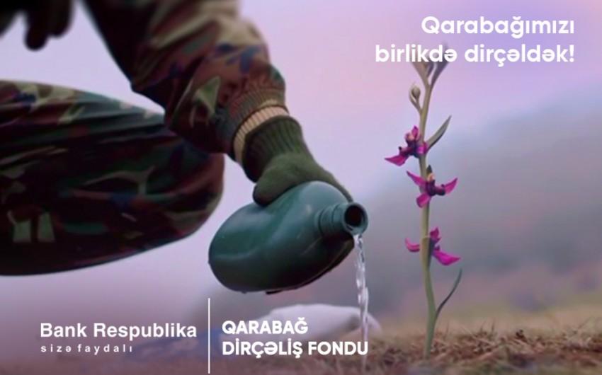 """""""Bank Respublika""""""""Qarabağ Dirçəliş Fondu""""na 200 min manat köçürdü"""