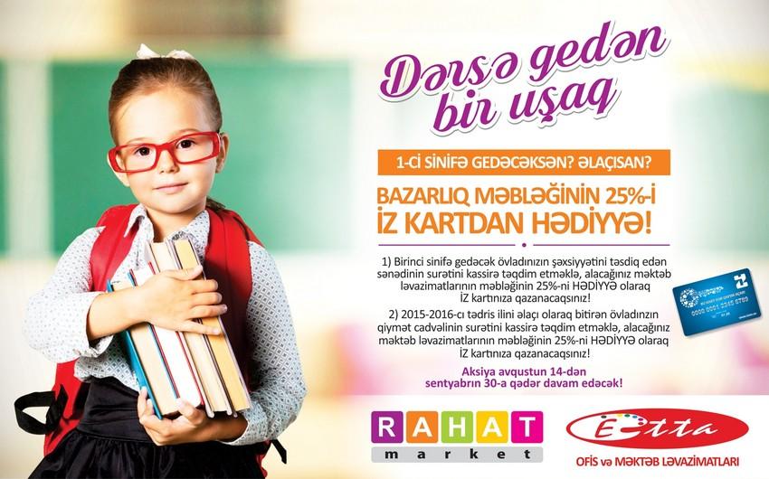 """""""RAHAT"""" marketlər şəbəkəsi məktəblilər üçün aksiyaya başlayıb"""