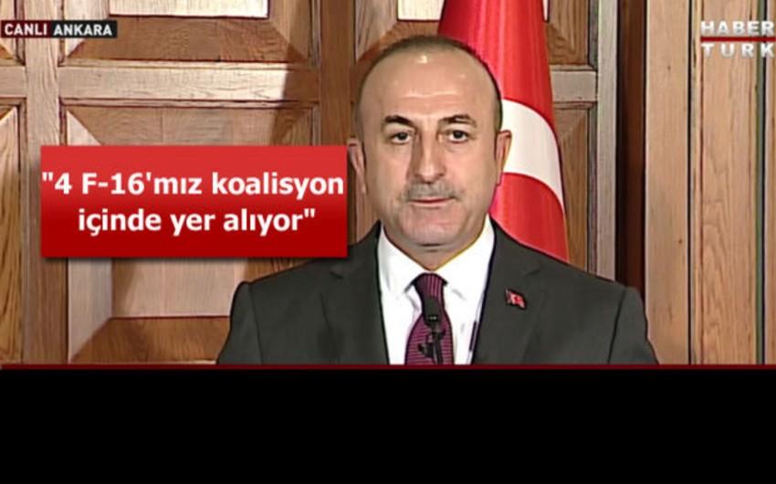 Türkiyə XİN başçısı: Mosul əməliyyatında 4 F-16 qırıcımız iştirak edir